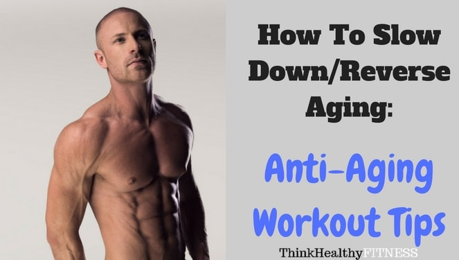 Anti-Aging Workout Tips