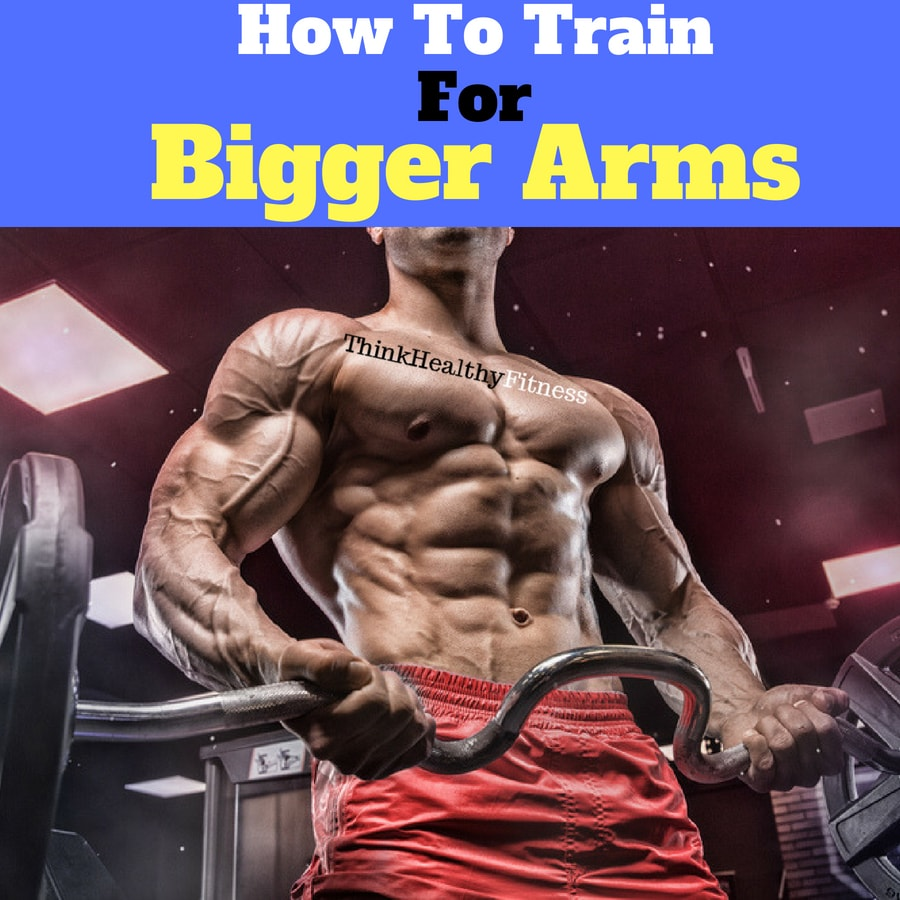 How to Train For Bigger Arms