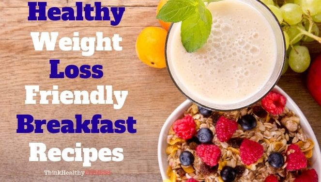 Weight Loss Friendly Breakfast Recipes