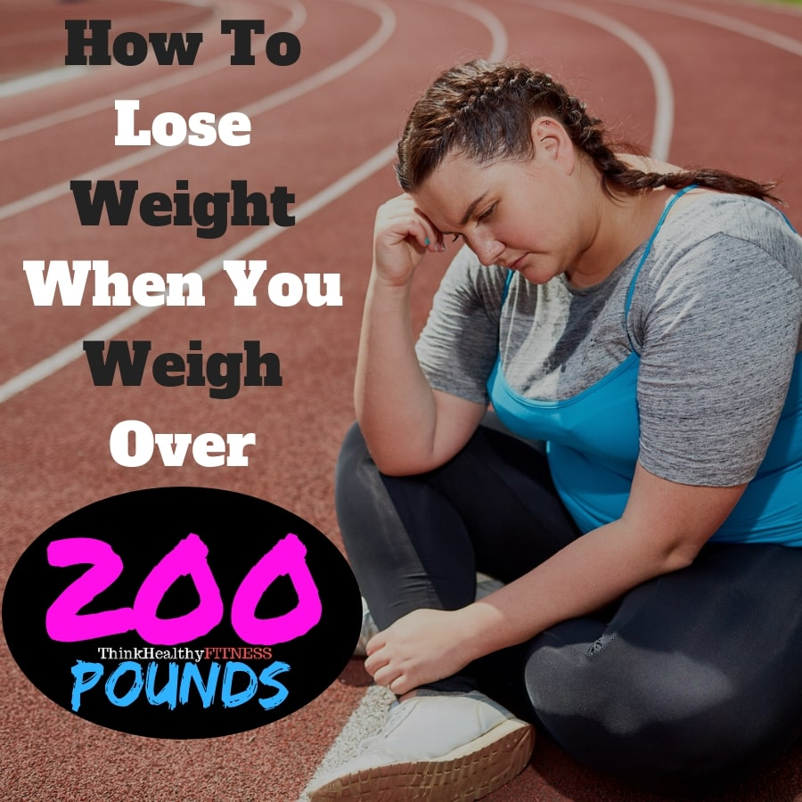 I Weigh 200 Pounds How Do I Lose Weight?